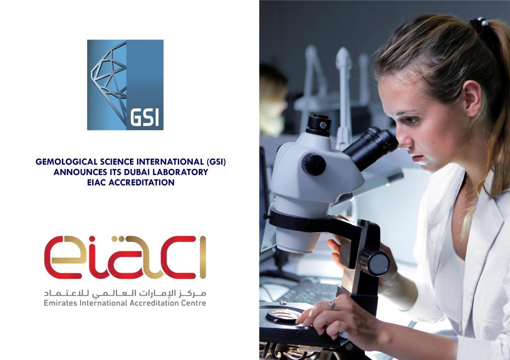 GEMOLOGICAL SCIENCE INTERNATIONAL (GSI) ANNOUNCES ITS DUBAI LABORATORY EIAC ACCREDITATION
