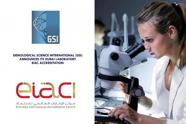 GEMOLOGICAL SCIENCE INTERNATIONAL (GSI) ANNOUNCES ITS DUBAI LABORATORY EIAC ACCREDITATION